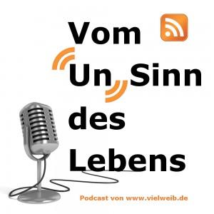 Podcast Vom Unsinn des Lebens - Vielweib.de