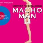 Moritz Netenjakob – Macho Man