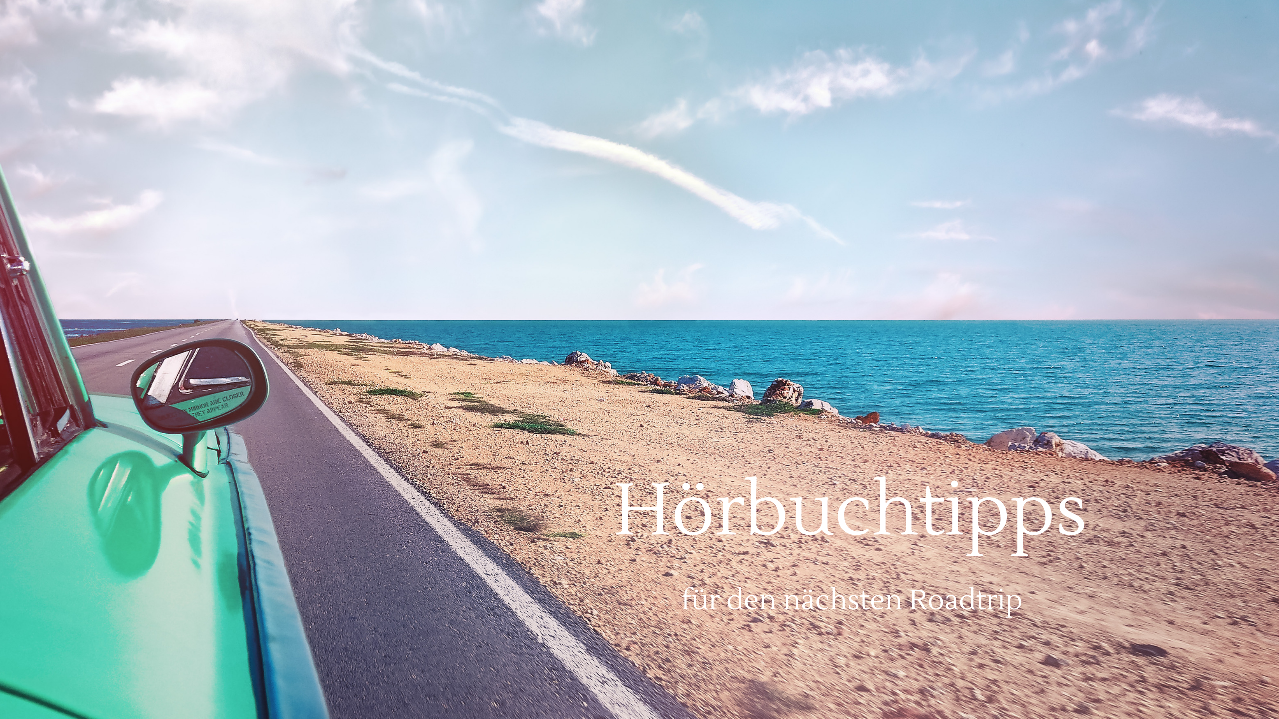 hoerbuch, hoerbuchtipps, audible, roadtrip, hörgenuss